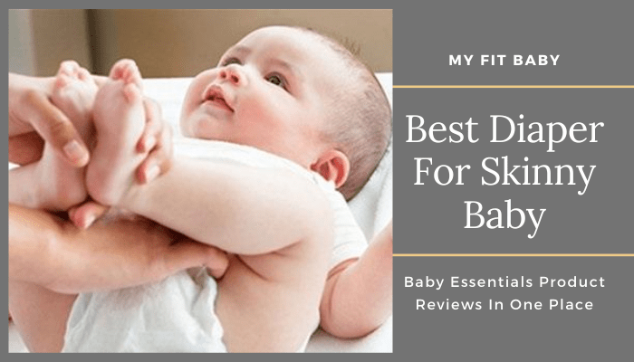 Best Diaper For Skinny Baby
