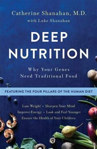 Deep Nutrition : Why Your Genes Need Traditional Food | myfoodistry