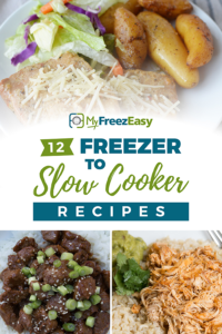 Freezer to Slow Cooker Meals