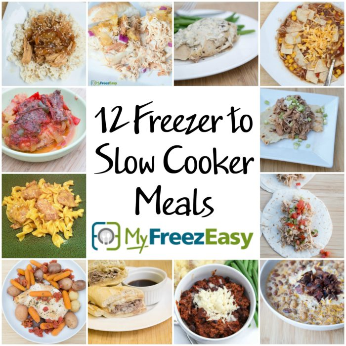 12 Freezer to Slow Cooker Meals