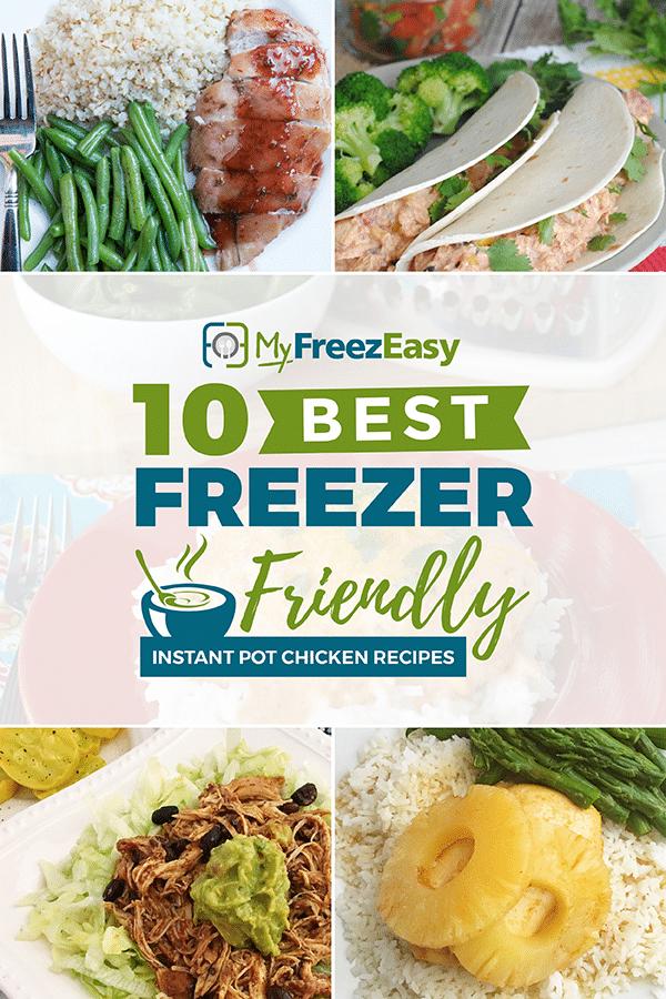 Freezer Friendly Chicken Instant Pot Recipes