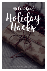 Make Ahead Holiday Hacks