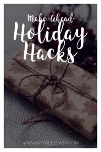 Make-Ahead Holiday Hacks