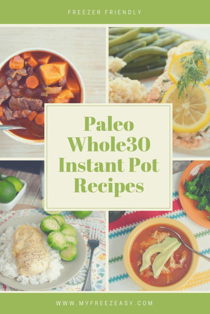 Paleo Whole30 Instant Pot Freezer Meals
