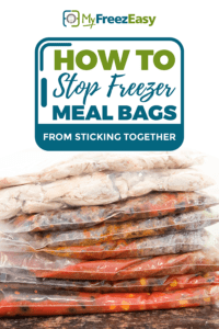 how to stop freezer meal bags from sticking