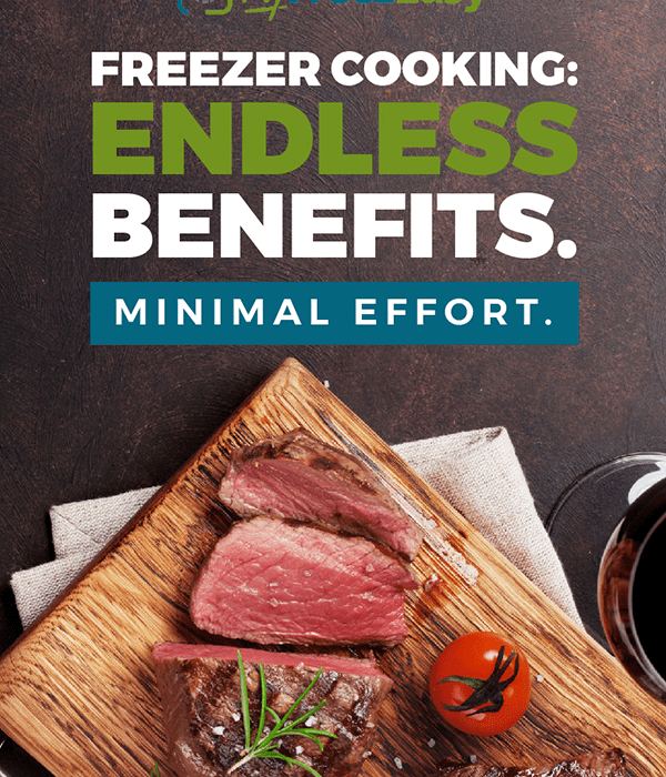 The Life Changing Benefits of Freezer Cooking