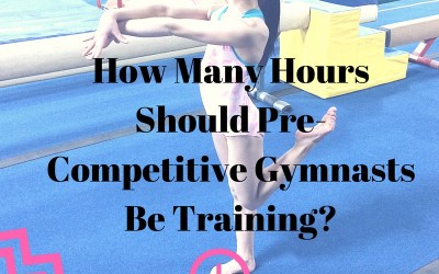 How Many Hours Should Pre-Competitive Gymnasts Be Training?