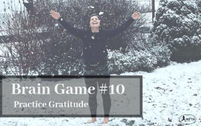 Brain Game #10 – Practice Gratitude