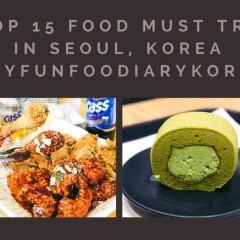 [KOREA] Top 15 Food Guide – Must Try in Seoul
