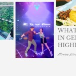[MALAYSIA] 15 Best Things to Do in Genting Highland Travel Guide