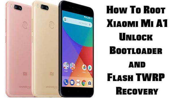 Root Xiaomi Mi A1 how to root , unlock bootloader , install twrp in xiaomi mi a1 or mi5x mi 5x