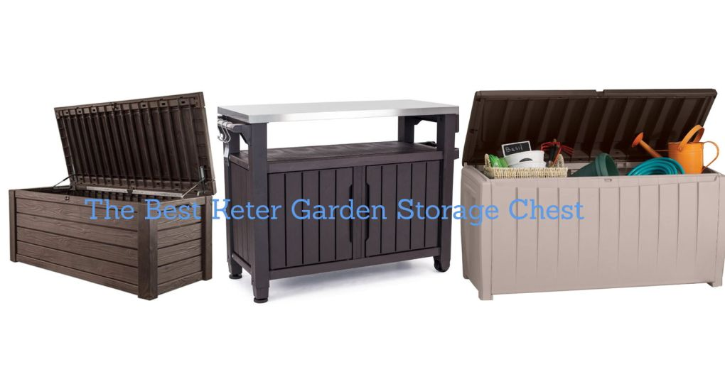 Best Keter Garden Storage Chest