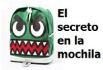 1 secreto en mochila