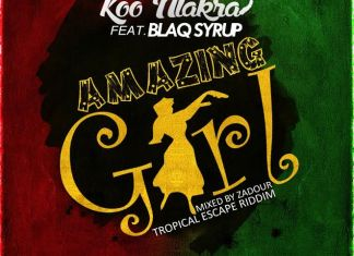 Listen Up: Koo Ntakra – Amazing Girl ft. Blaq Syrup (Tropical Escape Riddim)(Mixed by Zadour)
