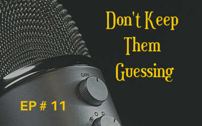 Don't Keep Them Guessing EP 11