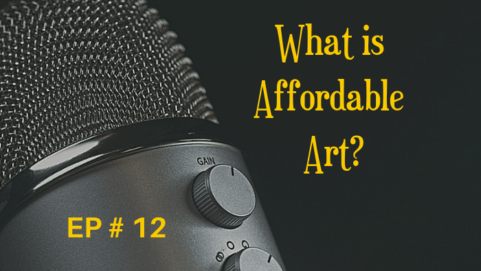 What is Affordable Art? EP 12