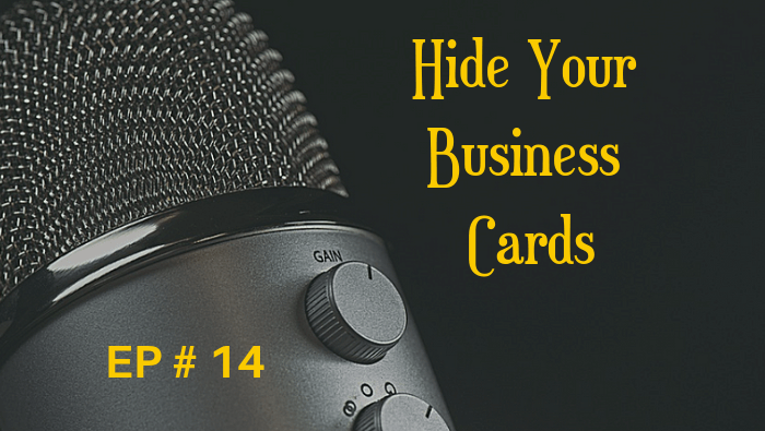 Hide Your Business Cards EP 14