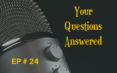Your Questions Answered EP 24