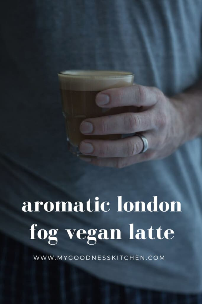 """From the first plume of aromatic """"fog"""" from the saucepan, this aromatic london fog vegan latte seduces the senses and tickles the imagination 