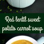 Red lentil sweet potato carrot soup