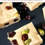 Orange White Chocolate Fudge with Cranberries and Pistachios, the flavours of Christmas in one overly indulgent dessert. It's super easy to make, and you don't even need a candy thermometer either. The best Christmas treat, that can be used as an edible gift too.
