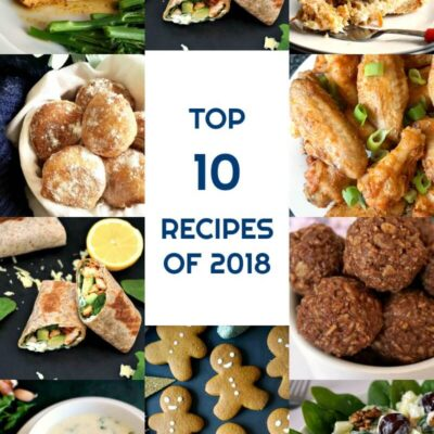 Top 10 Recipes of 2018 (and My Food Blogging Adventure)