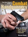 Book Review: The Gun Digest Book of Combat Handgunnery by Massad Ayoob