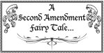 A Second Amendment Fairy Tale…
