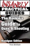 New Book: The Rookie's Guide to Guns and Shooting, Handgun Edition