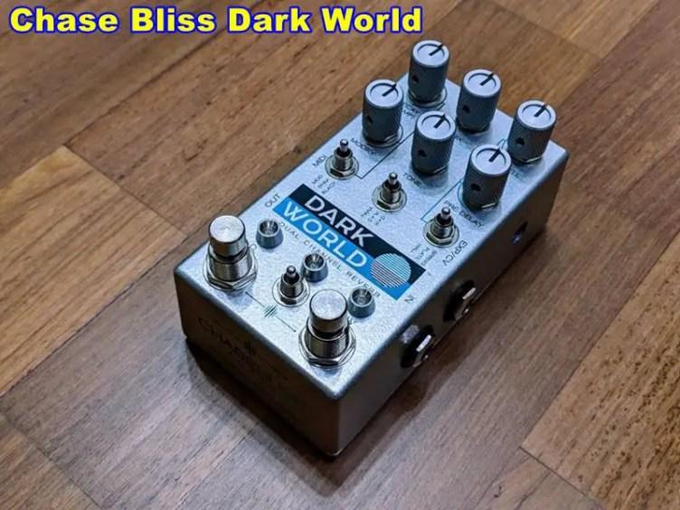 Chase Bliss Dark World