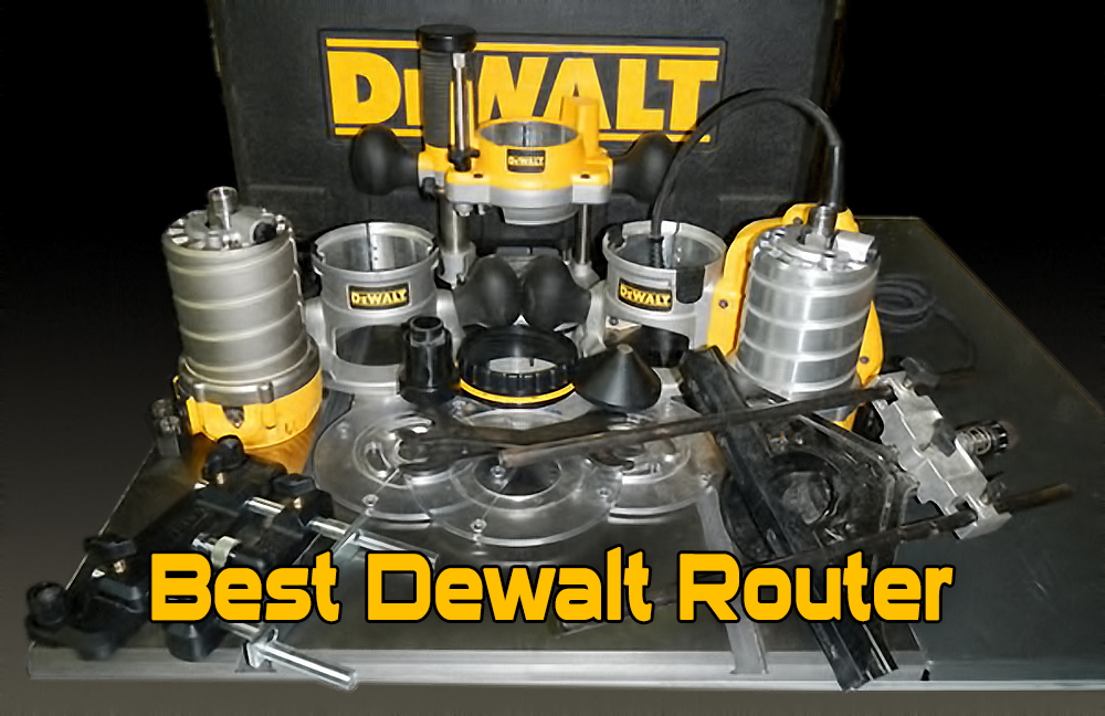Best dewalt router