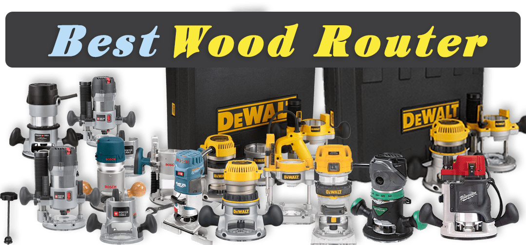 Best Wood Router | Top 10 Router Reviews and Guide
