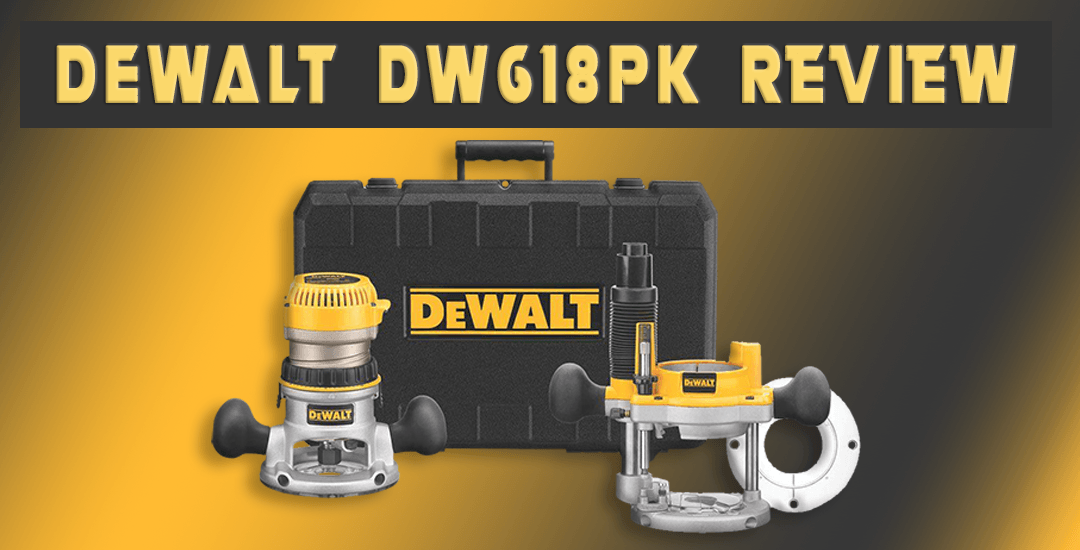 DEWALT DW618PK Review | Best Buying Guide of DEWALT DW618PK