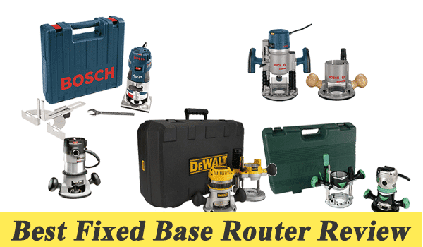 Best Fixed Base Router Review and buying guide