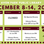 December 8-14, 2019 at the Avon Park Public Library will continue with our regularly scheduled programs. On Wednesday, December 11, we will have story time with craft or coloring at 3:00 PM. On Thursday, December 12, 2019 from 2:00 PM to 4:00 PM is our coloring and coffee for adults. On Friday, December 13, 2019 at 1:00 PM, the Avon Park Wordsmiths will meet, and On Saturday, December 14, 2019 we will be showing a movie at 2:00 PM. Please call 863-452-3803 for movie information or to inquire about any of the activities.