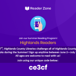 This Summer, all three Highlands County libraries are going virtual! Everyone in Highlands County is welcome to sign up for our community reading program- no library card needed. To sign up, download the Reader Zone app on your smartphone or tablet, or visit the website at the link below. For more information, call Avon Park Public Library at 863-452-3803, Lake Placid Memorial Library at 863-699-3705, or Sebring Public Library at 863-402-6716.