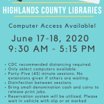 TODAY & TOMORROW: Highlands County Public Libraries will be offering computer usage on June 17-18, 2020 from 9:30 AM to 5:15 PM. Computers will automatically log off at 5:15 PM. Sessions will be limited to 45 minutes. Social distancing lines will be marked on the sidewalk if you choose to wait there, and if not please wait in your vehicle with a reservation slip. Some areas of the libraries will be closed and not available for use or access. Computer service available at Avon Park, Sebring, and Lake Placid Libraries. Please call your branch for questions or assistance. Avon Park is 863-452-3803, Sebring is 863-402-6716, and Lake Placid is 863-699-3705.