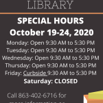 SEBRING PUBLIC LIBRARY PATRONS: The Sebring Public Library only will have adjusted hours for the week of October 19-24, 2020. The library will be open Monday to Thursday from 9:30 AM to 5:30 PM and curbside service will be available on Friday, October 24, 2020 from 9:30 AM to 5:30 PM. For questions, please call 8634026716.