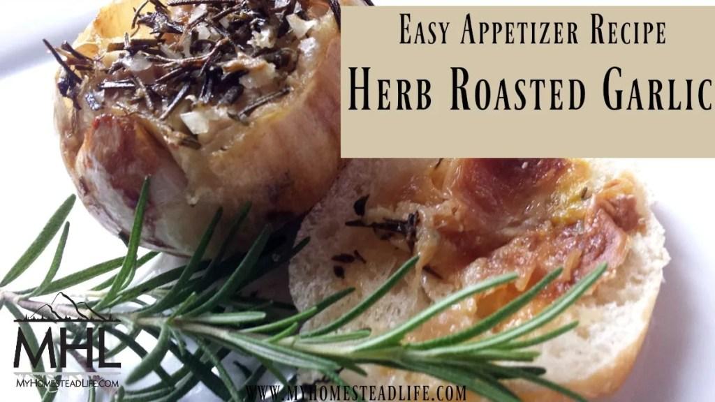Easy Appetizer Recipe- herb Roasted Garlic