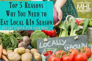 Top 5 Reasons Why You Need To Eat Local & In Season. Take the guess work out of meal planning.