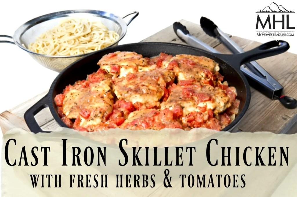 Cast Iron Skillet Chicken- Fresh Herbs & Tomatoes