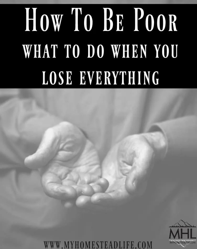 How to Be Poor- What To Do When You Lose Everything