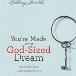 For You God-Sized Dreamers