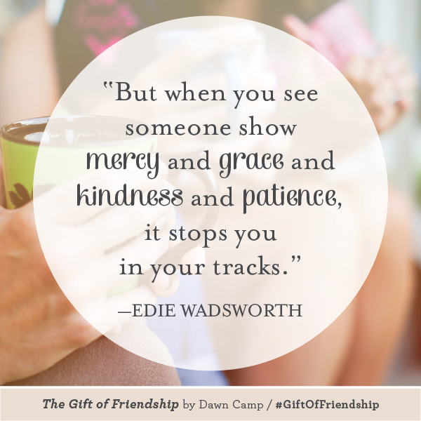 Edie Wadsworth The Gift of Friendship #GiftofFriendship