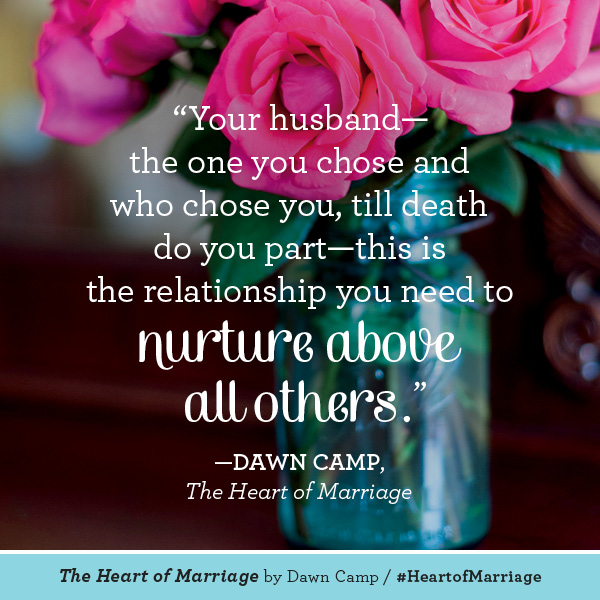 Dawn Camp The Heart of Marriage #HeartofMarriage