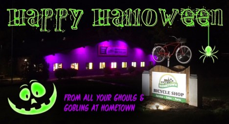 Happy Halloween from all your ghouls and goblins at Hometown Bicycles!