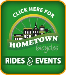 Click here for Hometown Bicycles Rides and Events