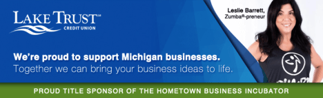 Lake Trust Credit Union - Proud Title Sponsor of the Hometown Business Incubator - is proud to support Michigan businesses, and can help you bring your business ideas to life.