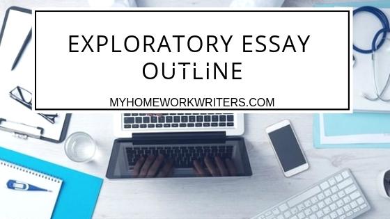Exploratory Essay Outline | Purposes of an Exploratory Essay