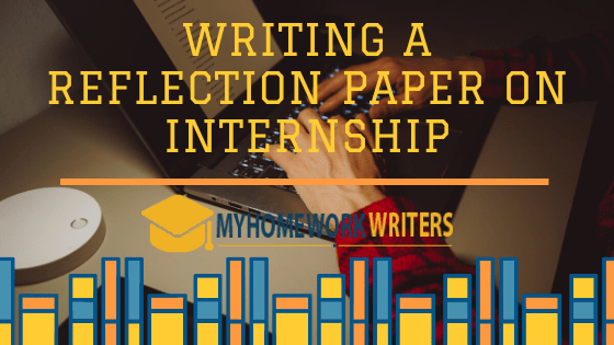 How to Write an internship reflection essay